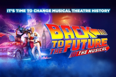 Back to the Future: The Musical ~ Adelphi Theatre