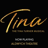 Tina Turner The Musical ~ Aldwych Theatre, London